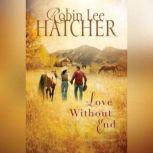 Love Without End, Robin Lee Hatcher