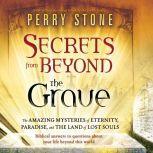 Secrets from Beyond the Grave, Perry Stone