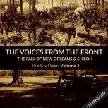 Voices From the Front: The Fall of New Orleans & Shiloh, The Civil War: Volume 2