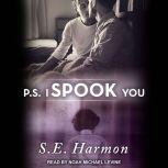 P.S. I Spook You , S.E. Harmon