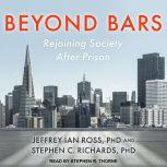 Beyond Bars Rejoining Society After Prison, PhD Richards