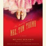 The Autobiography of Mrs. Tom Thumb, Melanie Benjamin