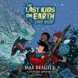 The Last Kids on Earth and the Cosmic Beyond, Max Brallier