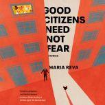 Good Citizens Need Not Fear Stories, Maria Reva