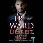 Dearest Ivie:A Novella Set in the Black Dagger World, J.R. Ward