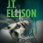 The Cold Room, J.T. Ellison