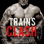 Train's Clash, Jamie Begley