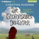 The Godforsaken Daughter, Christina McKenna