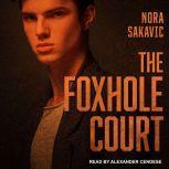 The Foxhole Court , Nora Sakavic