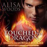 Touched by a Dragon, Alisa Woods