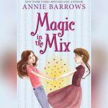 Magic in the Mix, Annie Barrows