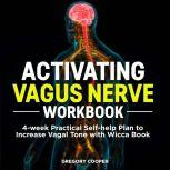 Activating Vagus Nerve Workbook: 4-week Practical Self-help Plan to Increase Vagal Tone with Wicca Book, Gregory Cooper