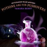 Potions Are For Pushovers, Tamara Berry