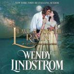 Leave it for the Rain, Wendy Lindstrom
