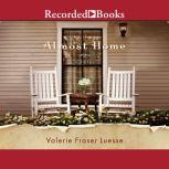 Almost Home, Valerie Fraser Luesse