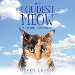 Loudest Meow, The: A Talking Cat Fantasy, Wendy Ledger