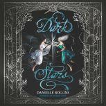 Dark Stars, Danielle Rollins