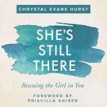 She's Still There Rescuing the Girl in You, Chrystal Evans Hurst