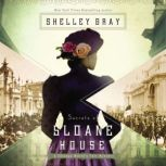 Secrets of Sloane House, Shelley Gray