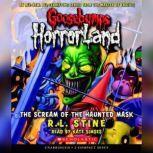 Goosebumps HorrorLand #4: The Scream of the Haunted Mask, R.L. Stine