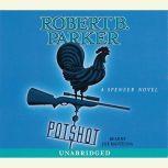 Potshot, Robert B. Parker