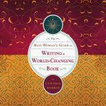 The Busy Woman's Guide to Writing a World-Changing Book, Cynthia L Morris