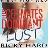 First Time Gay - His Cellmates Dominant Lust Gay Taboo MM Erotica, Ricky Hard