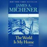The World is My Home A Memoir, James A. Michener