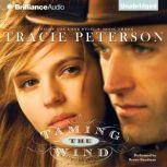 Taming the Wind, Tracie Peterson