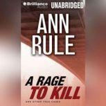 A Rage to Kill And Other True Cases, Ann Rule