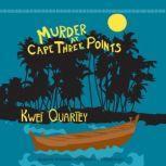 Murder at Cape Three Points, Kwei Quartey