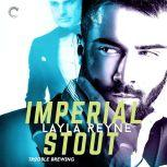 Imperial Stout (Trouble Brewing), Layla Reyne