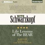 With Schwarzkopf Life Lessons of The Bear, Gus Lee