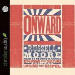 Onward Engaging the Culture without Losing the Gospel, Russell Moore