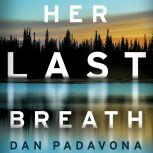 Her Last Breath A Chilling Psychological Thriller, Dan Padavona