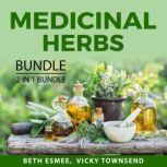 Medicinal Herbs Bundle, 2 in 1 Bundle Healing Through Medicinal Herbs, Medicinal Plants Handbook, Beth Esmee