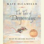 The Tale of Despereaux Being the Story of a Mouse, a Princess, Some Soup and a Spool of Thread, Kate DiCamillo