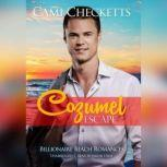 Cozumel Escape Billionaire Beach Romance, Cami Checketts