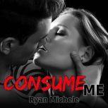 Consume Me, Ryan Michele