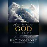 How to Know God Exists Scientific Proof of God, Ray Comfort