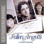 Fallen Angels, Noel Coward