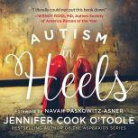 Autism in Heels The Untold Story of a Female Life on the Spectrum, Jennifer O'Toole