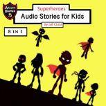 Superheroes Audio Stories for Kids, Jeff Child