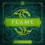 FLAME, Katie Cross