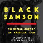 Black Samson The Untold Story of an American Icon, Nyasha Junior