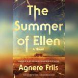 The Summer of Ellen, Agnete Friis