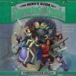 The Hero's Guide to Storming the Castle, Christopher Healy