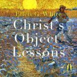 Christ's Object Lessons, Ellen G. White