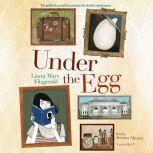 Under the Egg, Laura Marx Fitzgerald