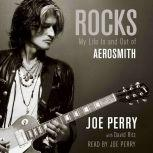 Rocks My Life In and Out of Aerosmith, Joe Perry